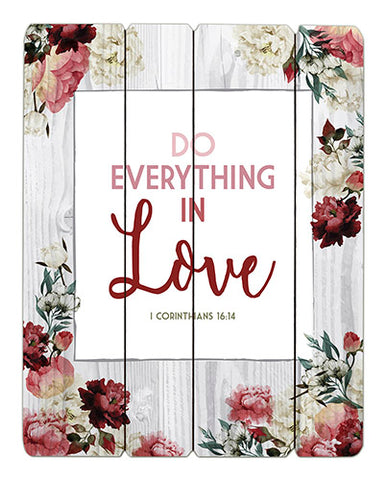 "Do Everything In Love - 12"" X 15"" Pallet Sign"