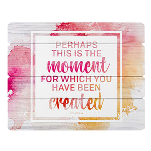Perhaps This is The Moment Esther 4:14 Wood Pallet Sign