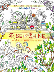 Rise and Shine: Inspirational Adult Coloring Book
