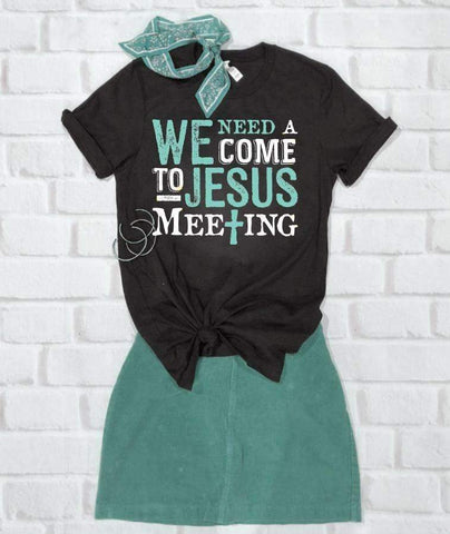 Come to Jesus Meeting Tee