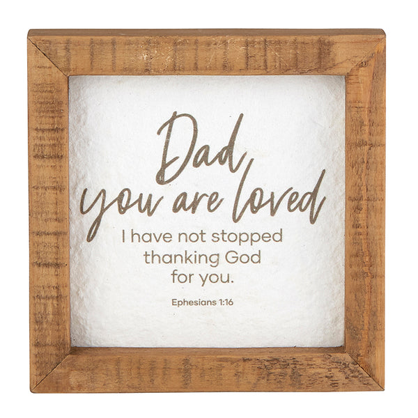Dad you are Loved Sign