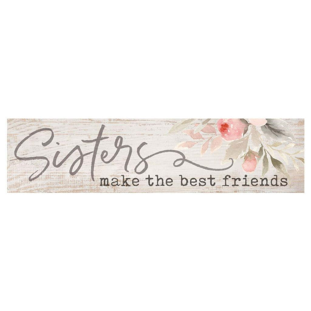 Sisters make the best friends mini block sign