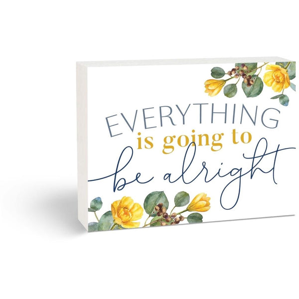 EVERYTHING IS GOING TO BE ALRIGHT Block Sign