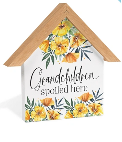 GRANDCHILDREN SPOILED HERE Wood House Sign