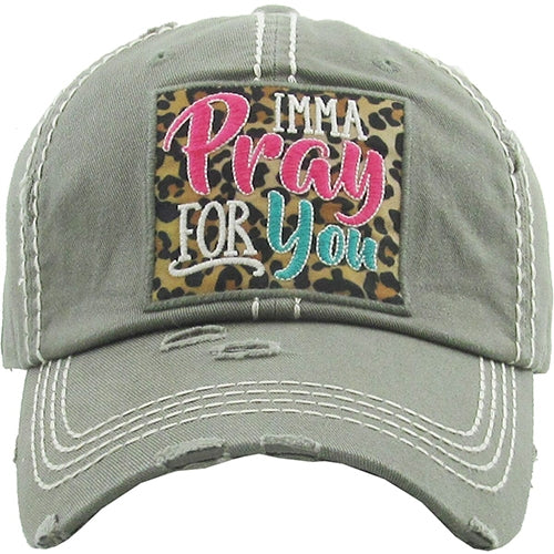 Imma Pray For You Vintage Distressed Ball Cap