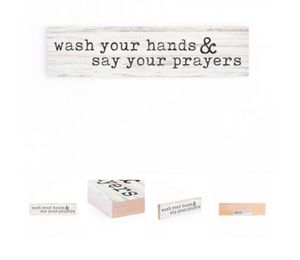 WASH YOUR HANDS AND SAY YOUR PRAYERS Shelf Sitter