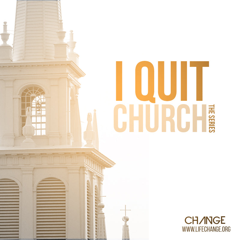 I Quit Church Sermon Series MP3