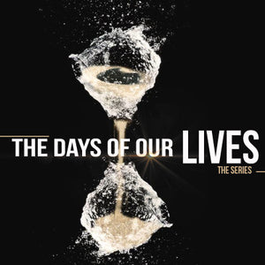 Days Of Our Lives Sermon Series MP3