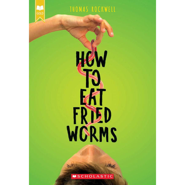 How to Eat Friend Worms thomas rockwell scholastic canada ontario