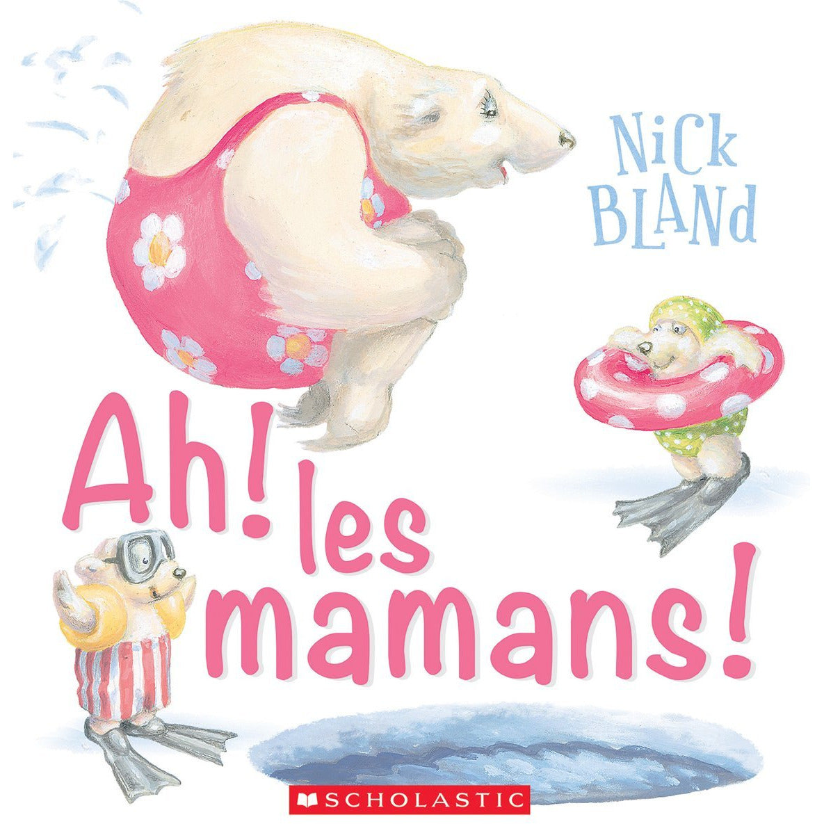Ah! Les Mamans! nick bland french book scholastic canada ontario