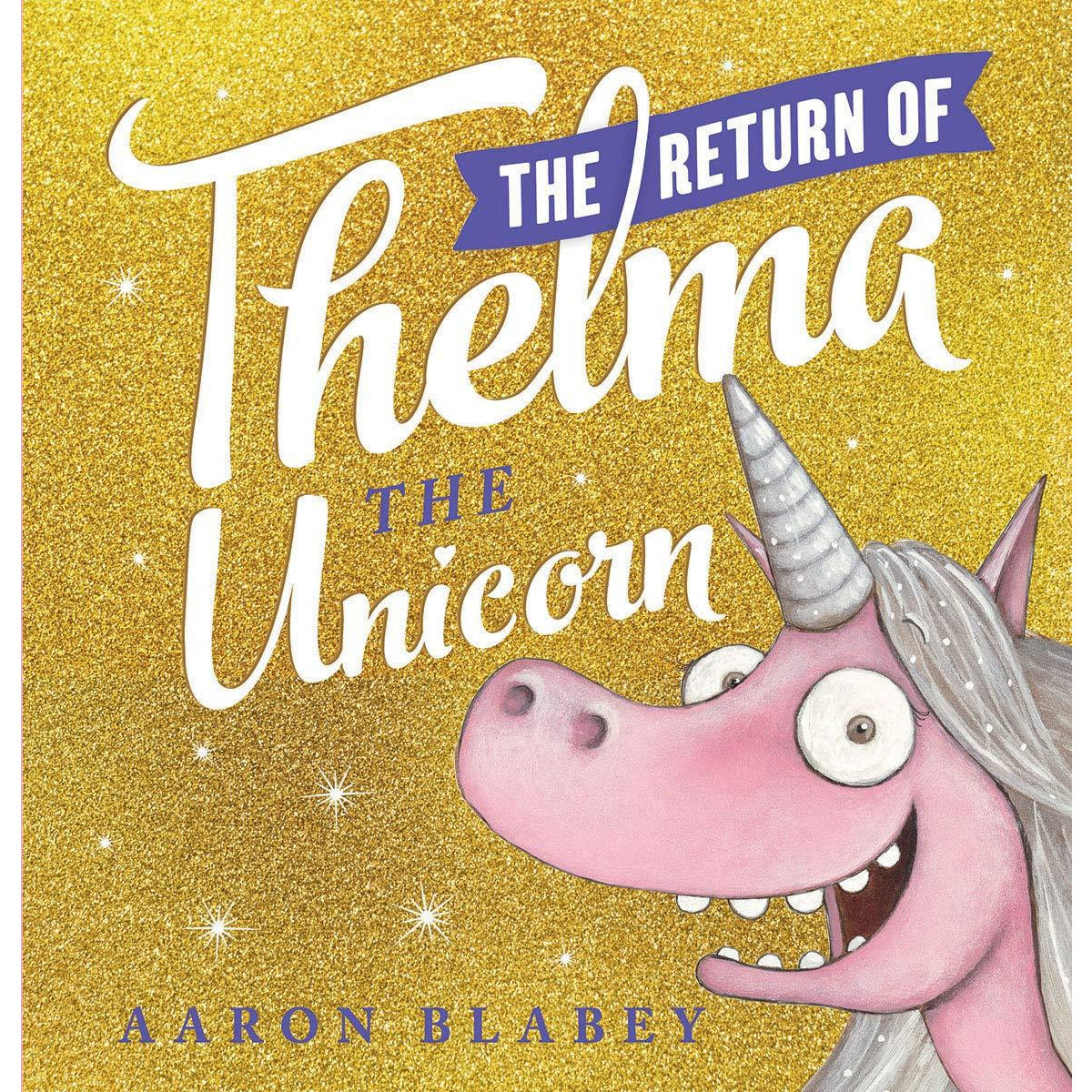 The Return of Thelma the Unicorn canada ontario book aaron blabey