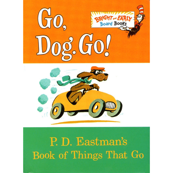 Go, Dog, Go! ISBN  9780394800202 Seuss canada ontario eastman book of things that go beginner bright early book
