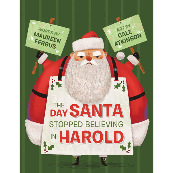 The Day Santa Stopped Believing in Harold ISBN: 9781770498242 canada ontario book christmas maureen fergus cale atkinson