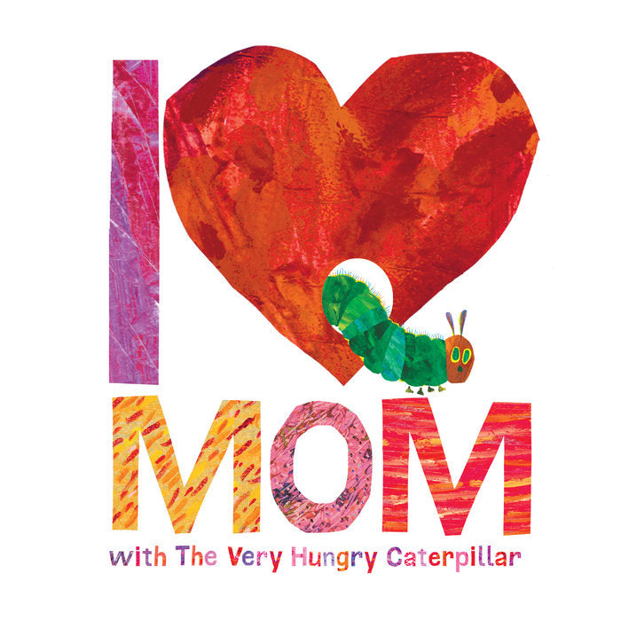 I Love Mom with The Very Hungry Caterpillar Book eric carle canada mother's day