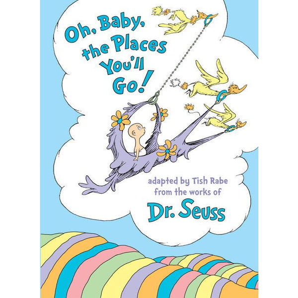 Dr. Seuss Oh, Baby, the Places You'll Go!