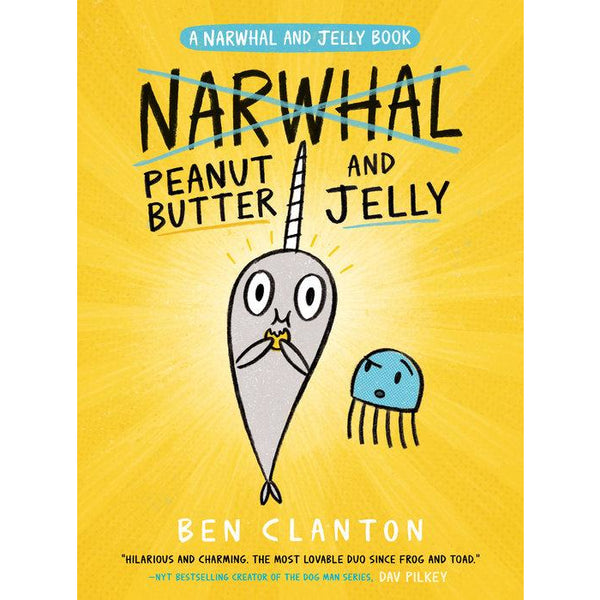 A Narwhal and Jelly Book #3: Peanut Butter and Jelly