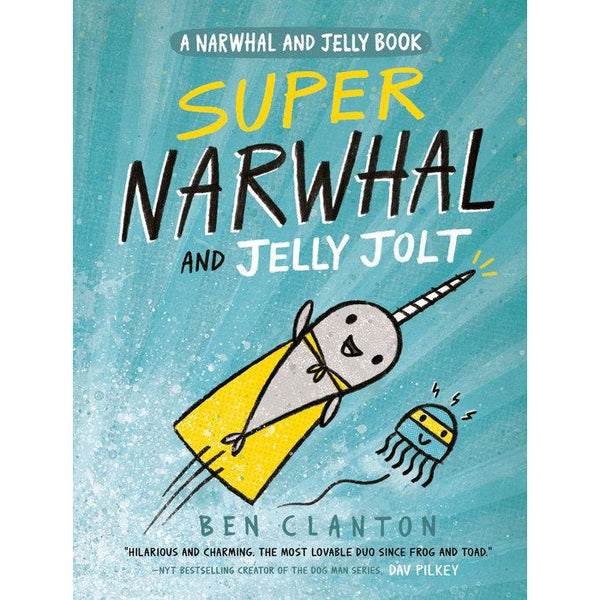 A Narwhal and Jelly Book #2: Super Narwhal and Jelly Jolt ben clanton canada novel