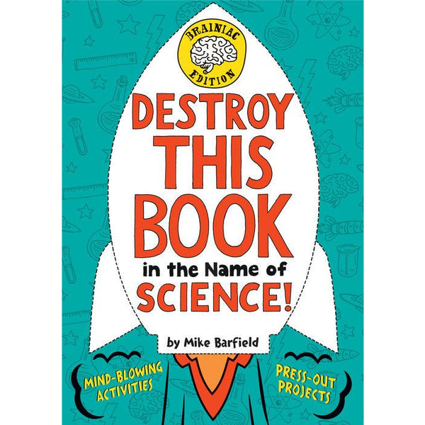 Destroy This Book in the Name of Science Brainiac Edition mike barfield