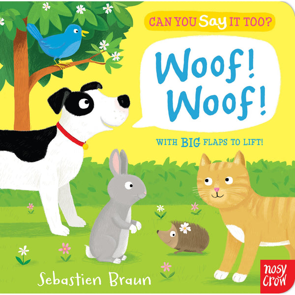 Can You Say It Too? Woof Woof! nosy crow board book sebastian braun canada ontario