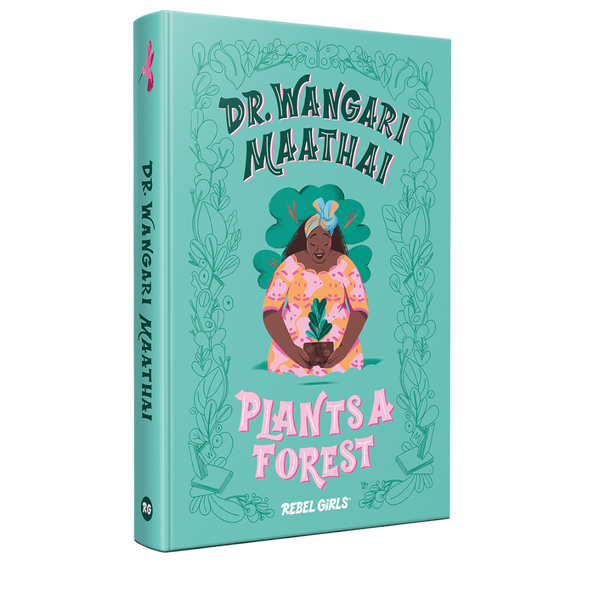 Rebel Girls: Dr. Wangari Maathai Plants a Forest canada ontario