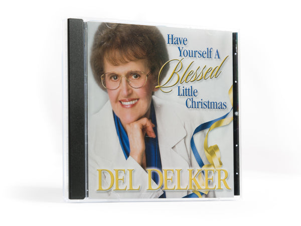 Del Delker CD - Have Yourself a Blessed Little Christmas