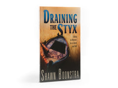 Draining the Styx - Book by Shawn Boonstra