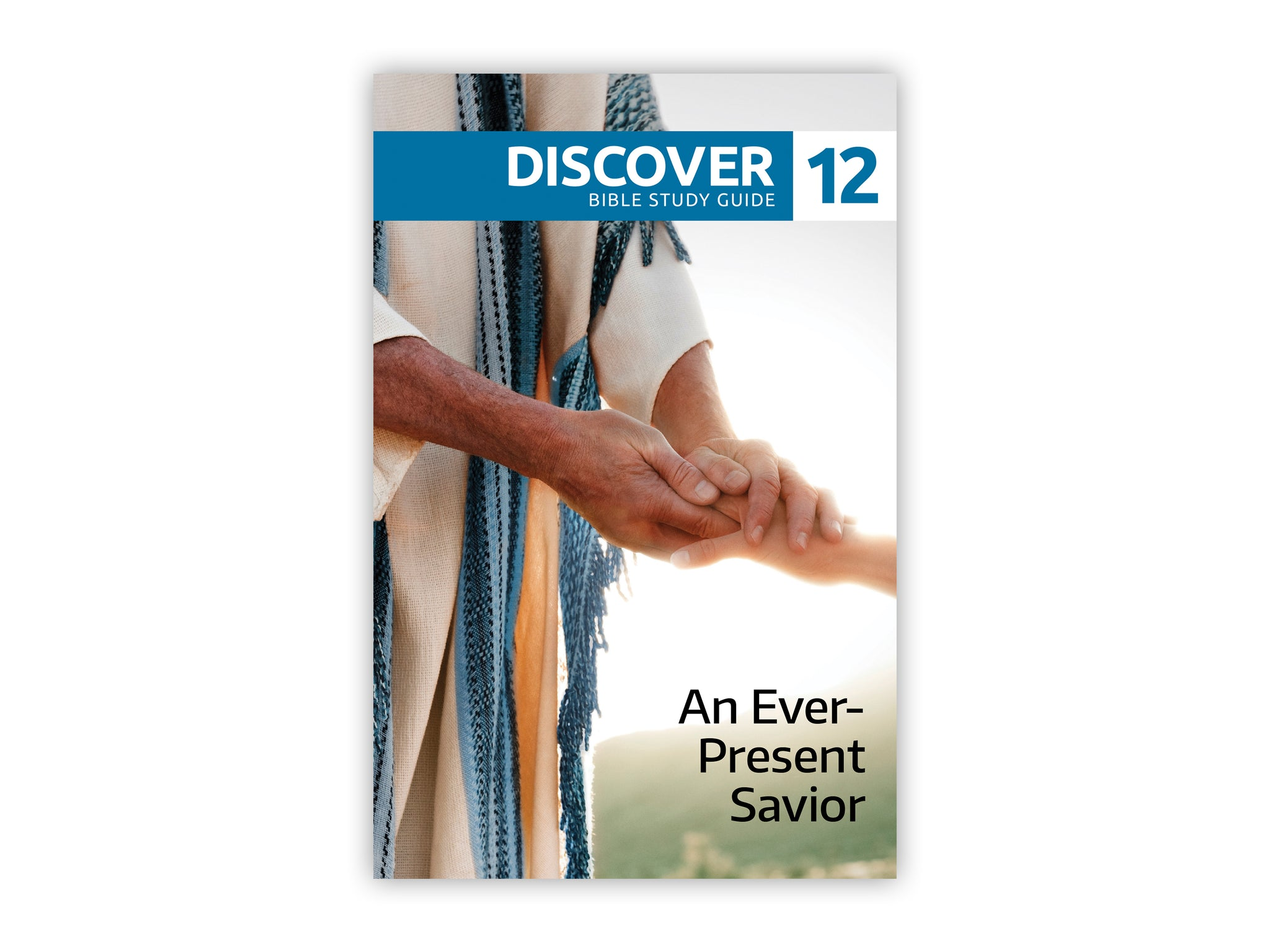 Discover Bible Study Guide #12 - An Ever-Present Savior