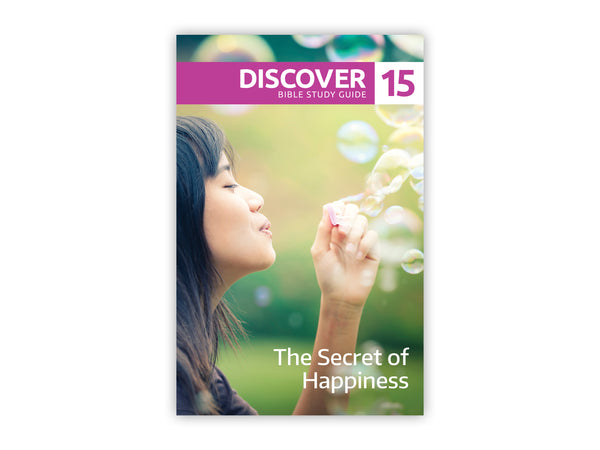 Discover Bible Study Guide #15 - The Secret of Happiness