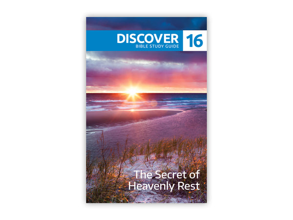 Discover Bible Study Guide #16 - The Secret of Heavenly Rest