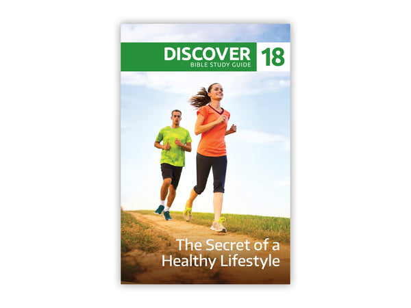 Discover Bible Study Guide #18 - The Secret of a Healthy Lifestyle