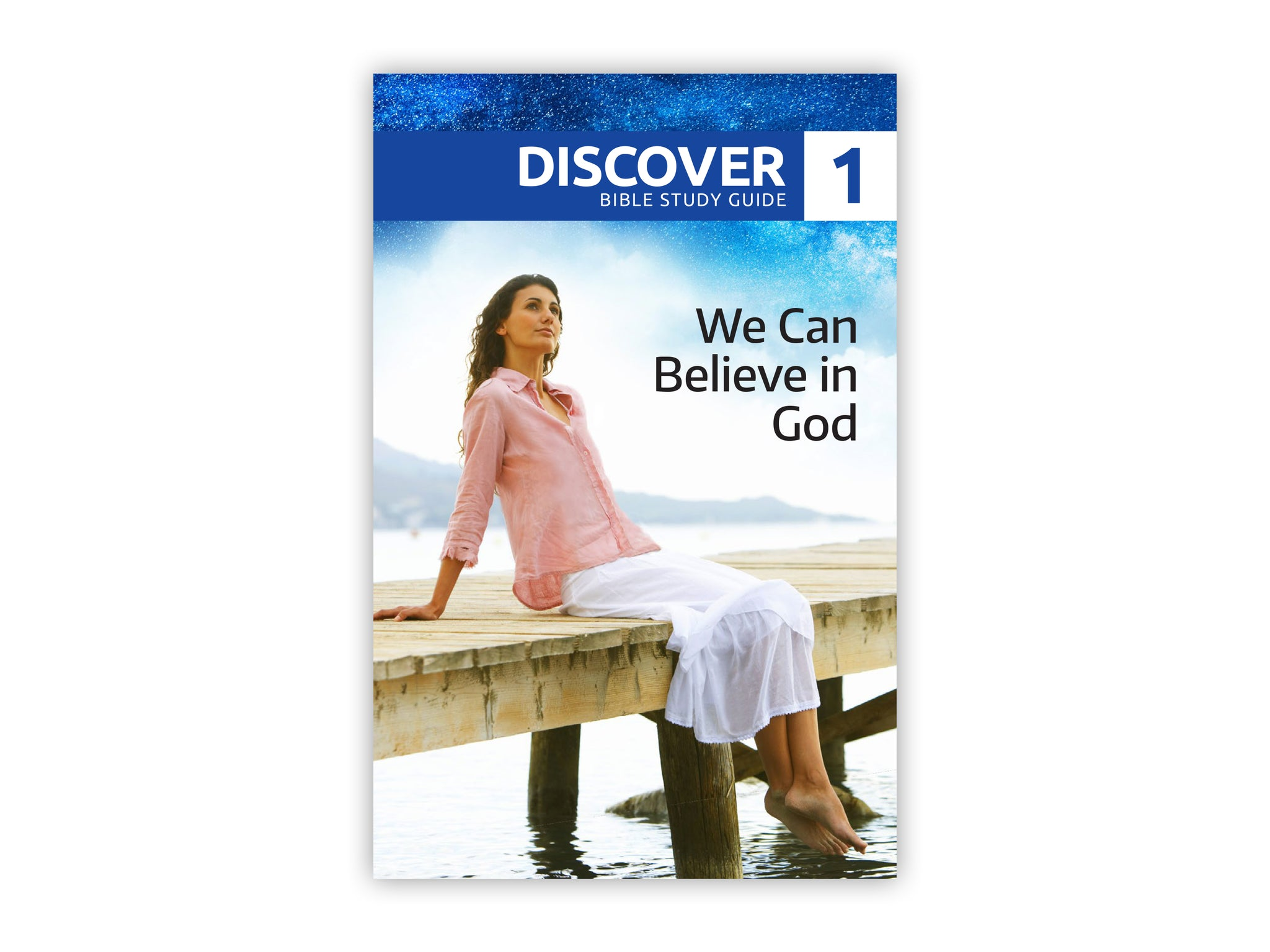 Discover Bible Study Guide #1 - We Can Believe in God