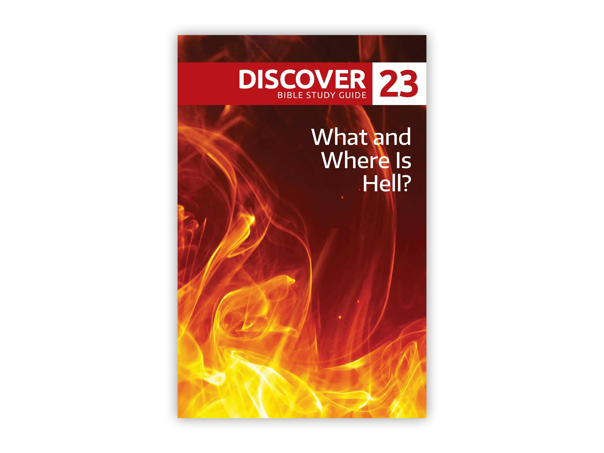Discover Bible Study Guide #23 - What and Where Is Hell?