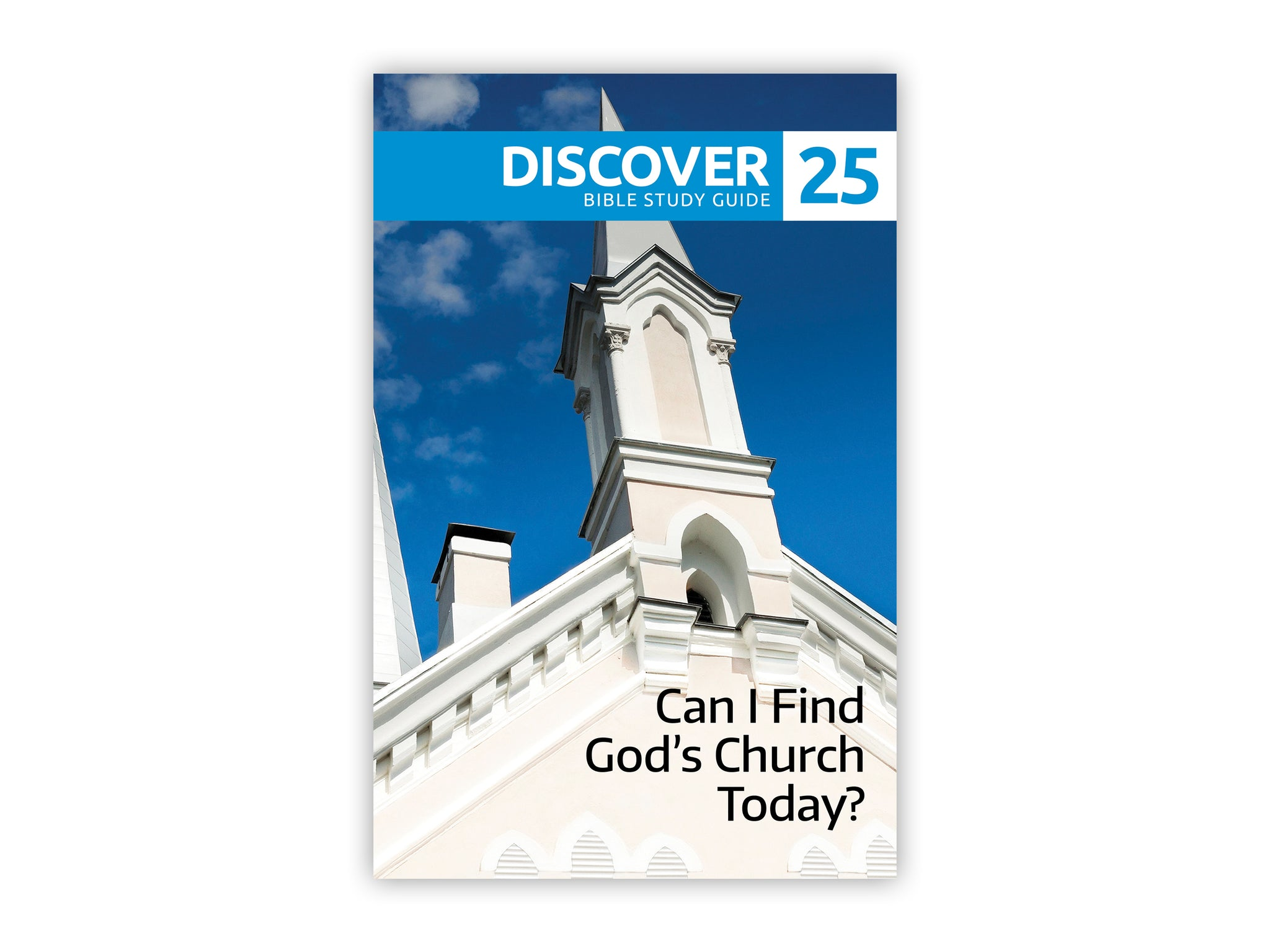 Discover Bible Study Guide #25 - Can I Find God's Church Today?