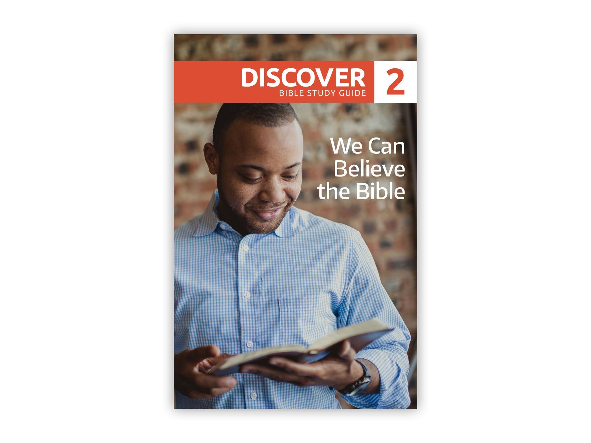 Discover Bible Study Guide #2 - We Can Believe the Bible
