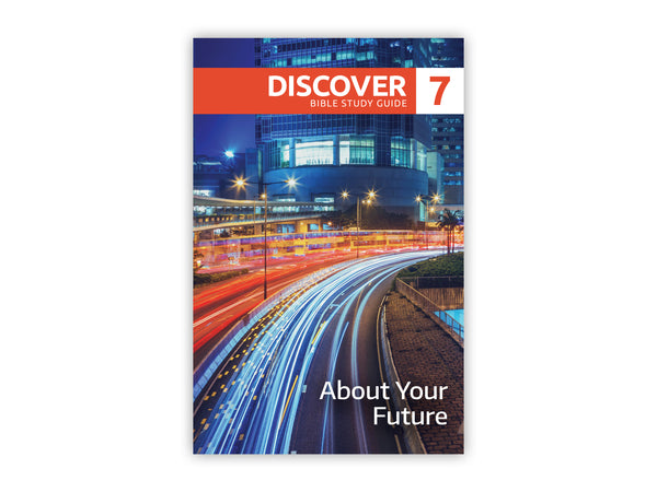 Discover Bible Study Guide #7 - About Your Future