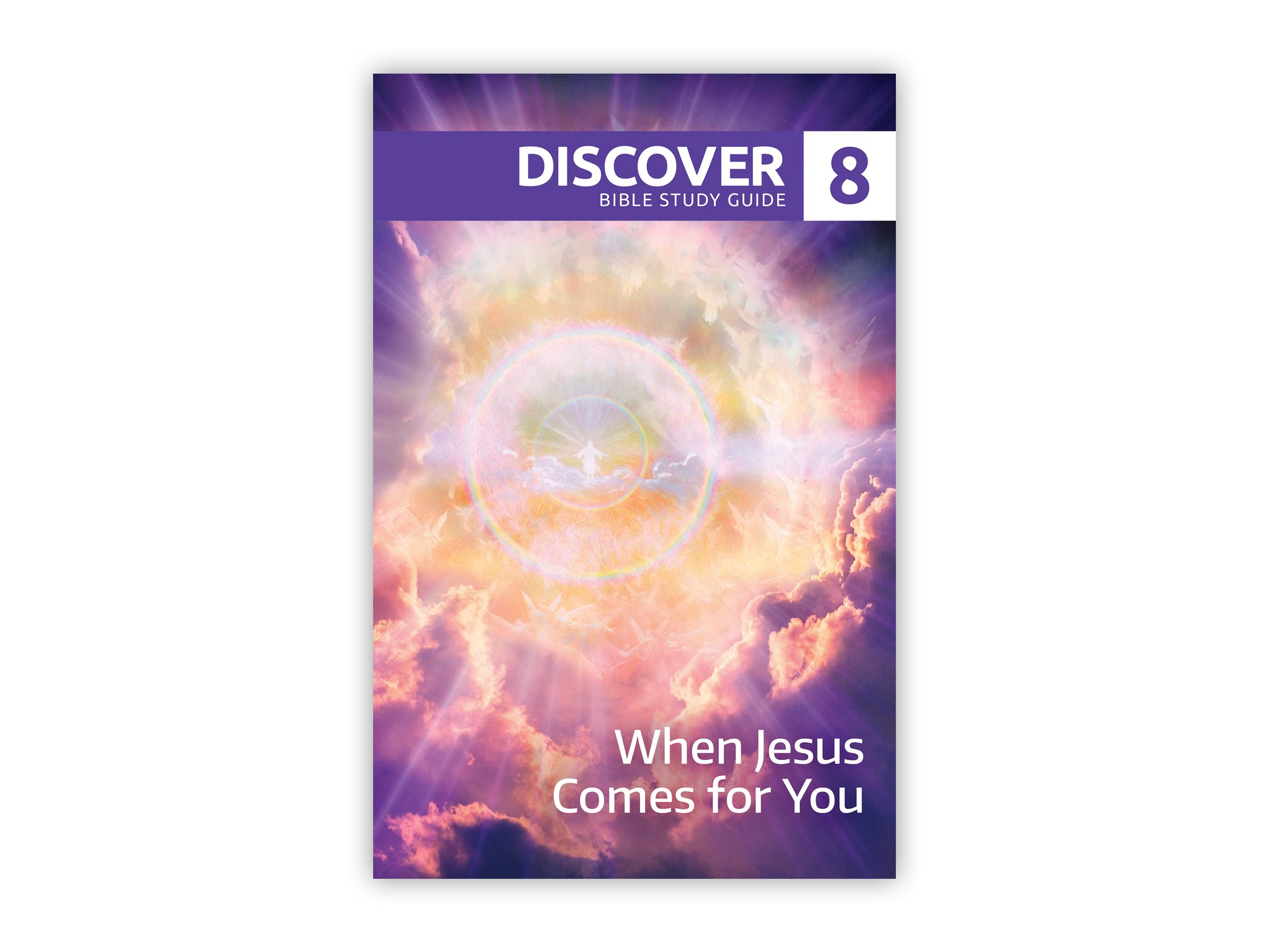 Discover Bible Study Guide #8 - When Jesus Comes for You