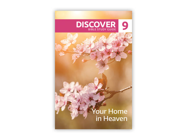Discover Bible Study Guide #9 - Your Home in Heaven