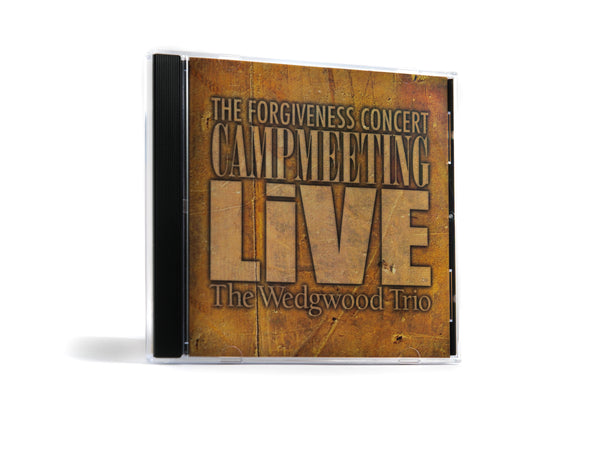 The Wedgwood Trio - The Forgiveness Concert - Campmeeting Live CD
