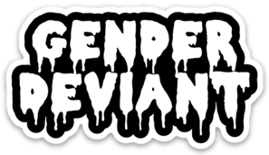 Gender Deviant Vinyl Sticker