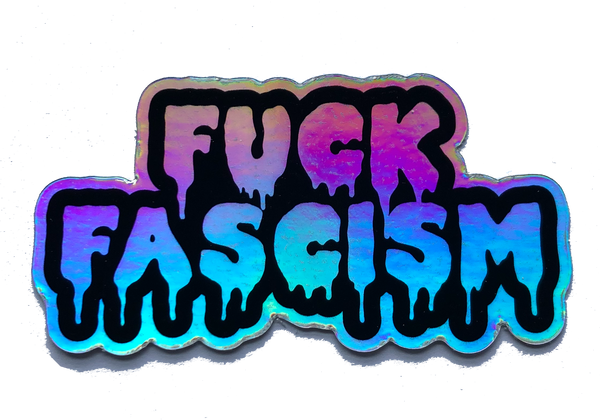 Holographic Fuck Fascism Vinyl Sticker