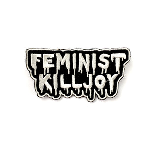 Feminist Killjoy Iron-On Embroidered Patch