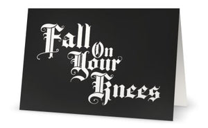 Fall On Your Knees Greeting Card