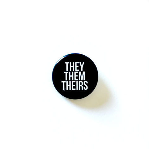 "They Them Theirs Pronoun 1.25"" Button"