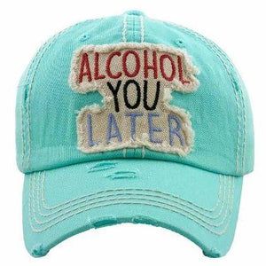 """Alcohol You Later"" Turquoise Baseball Cap"