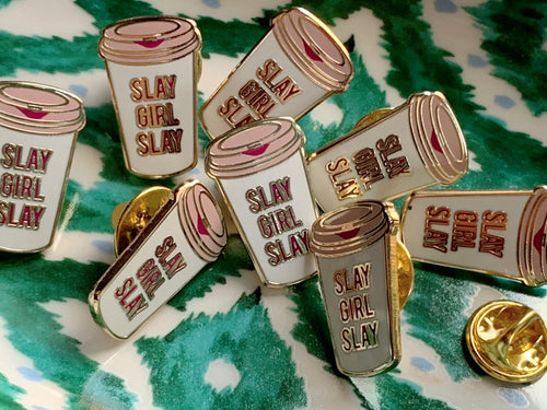 Slay Girl Slay Coffee Cup Lapel Pin