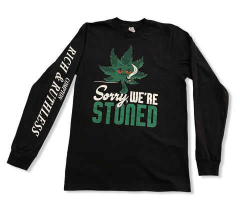 Sorry We're Stoned Long Sleeve T-Shirt (Black)