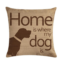 Home is Where my dog is Decorative Cushion Cover