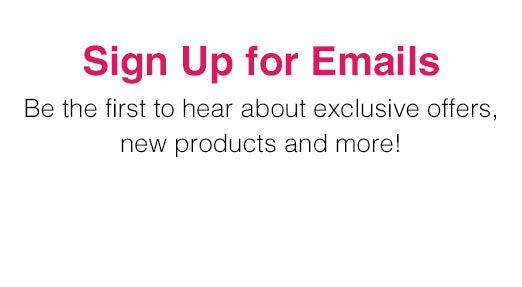 Sign up for our email to receive 10% Off your next purchase