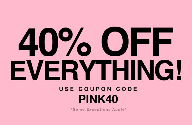 40% off use coupon code PINK40