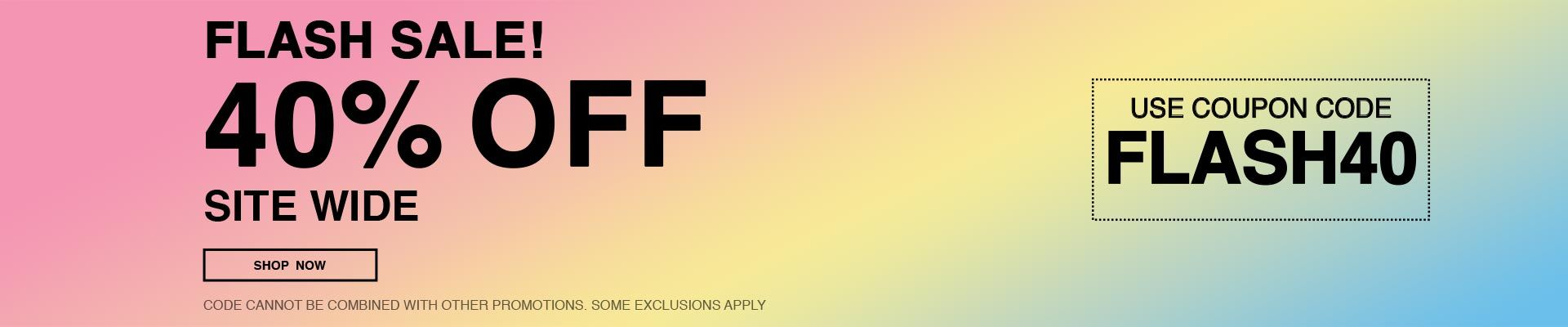40% Off Site Wide - Use Code FLASH40